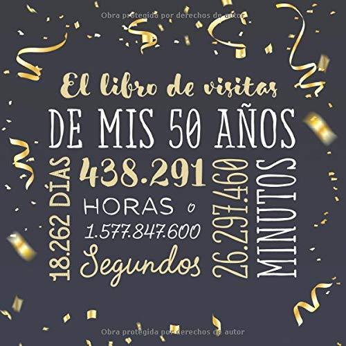 El libro de visitas de mis 50 años: Decoración para celebrar una fiesta de 50 cumpleaños – Regalo para hombre y mujer - 50 años - Libro de firmas para felicitaciones y fotos de los invitados