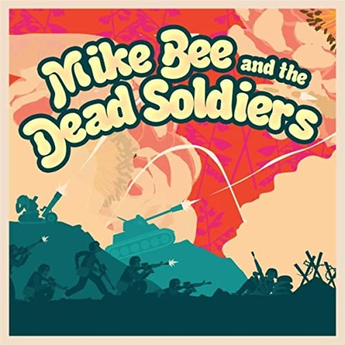 Mike Bee and the Dead Soldiers