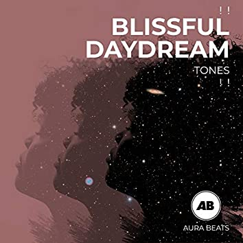! ! Blissful Daydream Tones ! !