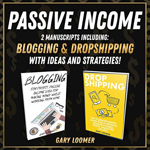 Couverture de Passive Income: Two Manuscripts Including Blogging and Dropshipping with Ideas and Strategies