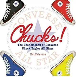 Chucks!: The Phenomenon of Converse Chuck Taylor All Stars (Hardback) - Common