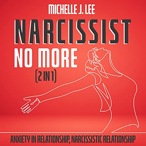 Download Narcissist No More (2 in 1): Anxiety in Relationship, Narcissistic Relationship audio book