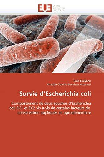 Survie d'Escherichia coli: Comportement de deux souches d'Escherichia coli EC1 et EC2 vis-à-vis de certains facteurs de conservation appliqués en agroalimentaire (Omn.Univ.Europ.)