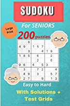 SUDOKU for Seniors - 200 Puzzles - Easy to Hard - With Solutions + Test Grids: Grandma's & Grandpa's Favorite Sudoku Puzzlebook - Large Print - With ... Your Memory & Prevent Neurological Disorder