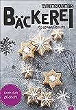 Weihnachtsbäckerei: Koch dich glücklich. 60 geniale Rezepte. Plätzchen, Stollen und süßes Weihnachtsgebäck, für Weihnachten backen und große Vielfalt an bestem Gebäck zu Weihnachten genießen.