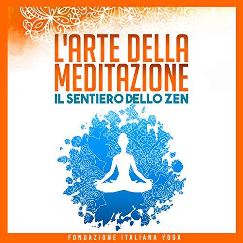 L'Arte della Meditazione: Il Sentiero dello Zen