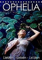 OPHELIA, Lieben - Leben - Leiden (Tischkalender 2022 DIN A5 hoch): spannende Interpretationen zu Ophelia (Monatskalender, 14 Seiten )