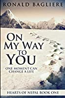 On My Way To You: Large Print Edition
