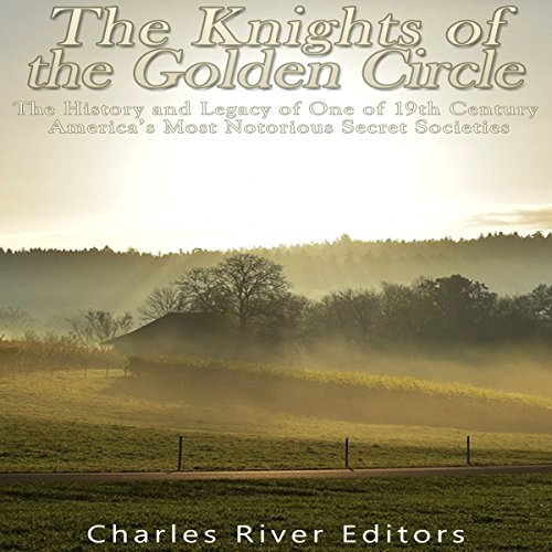 The Knights of the Golden Circle audiobook cover art