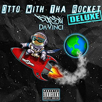 Otto With Tha Rocket (DELUXE Edition)