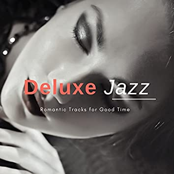 Deluxe Jazz - Romantic Tracks For Good Time