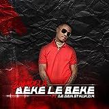 Beke Le Beke (feat. De Gen Sthukzin)