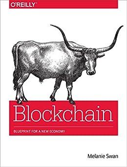 [Melanie Swan]のBlockchain: Blueprint for a New Economy (English Edition)