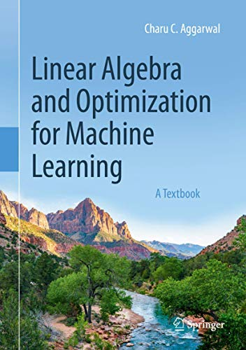 Compare Textbook Prices for Linear Algebra and Optimization for Machine Learning: A Textbook 1st ed. 2020 Edition ISBN 9783030403430 by Aggarwal, Charu C.