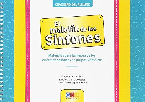 El maletín de los sinfones - Cuaderno del alumno / Editorial GEU/ Recomendado de 3-7 años/ Dificultades de pronunciación / Para rehabilitación logopédica