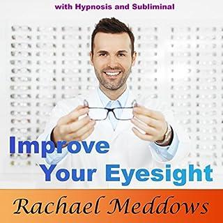 Improve Your Eyesight with Hypnosis and Subliminal                   De :                                                                                                                                 Rachael Meddows                               Lu par :                                                                                                                                 Rachael Meddows                      Durée : 3 h et 3 min     Pas de notations     Global 0,0