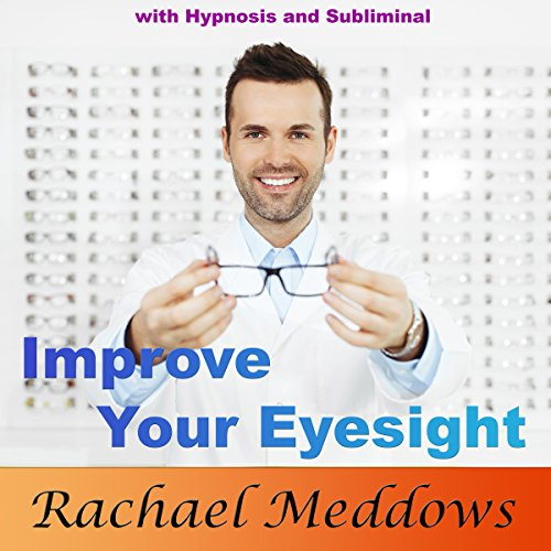Improve Your Eyesight with Hypnosis and Subliminal audiobook cover art