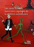 LOS SIETE FRAUDES CAPITALES INOCENTES DE LA POLÍTICA ECONÓMICA