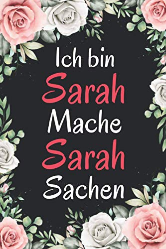 Ich bin Sarah mache Sarah Sachen: Personalisierte Mädchen & Frauen Namen Geschenkideen, Geschenk für schwester zu weihnachten Geburtstag - Notizbuch a5 liniert