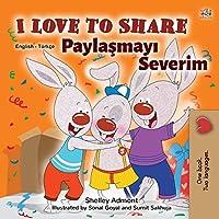 I Love to Share (English Turkish Bilingual Book for Kids)