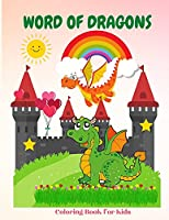 Word of Dragons Coloring Book for Kids: Discover 45 Creative Dragon Coloring Pages, for Toddlers, Kindergarten, Preschoolers