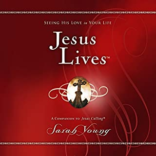 Jesus Lives     Seeing His Love in Your Life              By:                                                                                                                                 Sarah Young                               Narrated by:                                                                                                                                 Bill Russell                      Length: 7 hrs and 13 mins     16 ratings     Overall 4.8