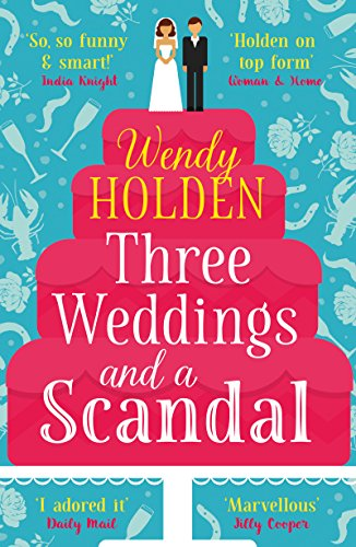 Three Weddings and a Scandal: romantic comedy from the author of The Governess (A Laura Lake Novel) (English Edition)