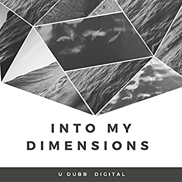 Into My Dimensions