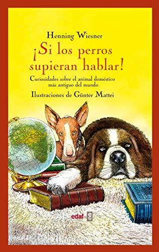 Si los perros supieran hablar: Curiosidades sobre el animal doméstico más antiguo...