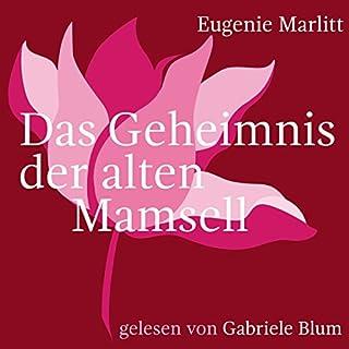 Das Geheimnis der alten Mamsell                   Autor:                                                                                                                                 Eugenie Marlitt                               Sprecher:                                                                                                                                 Gabriele Blum                      Spieldauer: 10 Std. und 14 Min.     70 Bewertungen     Gesamt 4,4