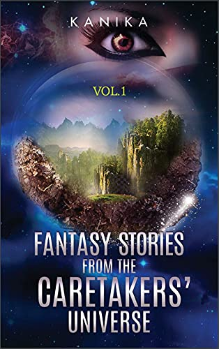 Fantasy Stories from the CareTakers' Universe