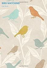Bird Watching Log Book: Logbook Journal Notebook Diary | Gifts For Birdwatchers Birdwatching Lovers | Log Wildlife Birds, List Species Seen | Great Book For Adults & Kids (Hobbies) (Volume 3)
