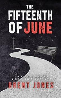 [Brent Jones]のThe Fifteenth of June (English Edition)