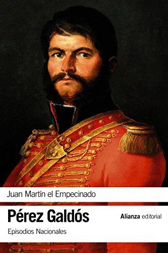 Juan Martín el Empecinado: Episodios Nacionales, 9 / Primera serie (El libro de bolsillo - Bibliotecas de autor - Biblioteca Pérez Galdós - Episodios Nacionales)