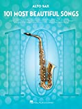 101 Most Beautiful Songs Alto Sax (101 Songs)