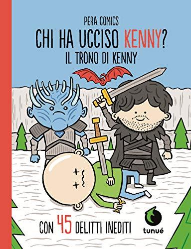 Il trono di Kenny. Chi ha ucciso Kenny?