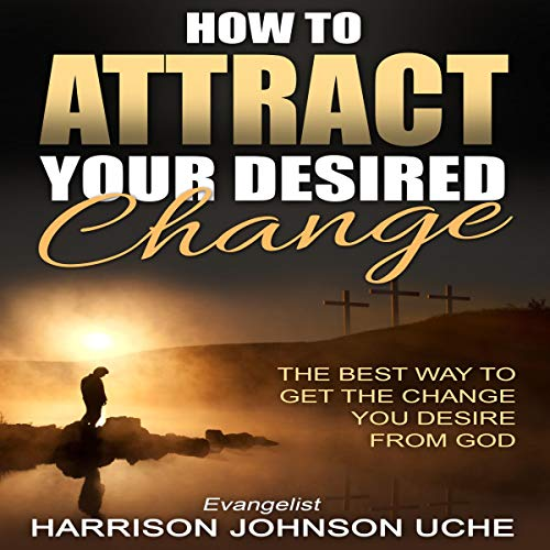 How to Attract Your Desired Change cover art