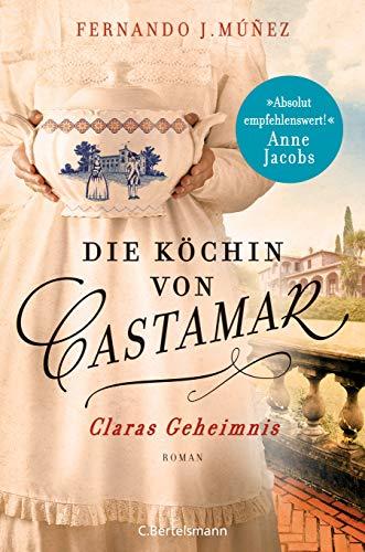 Die Köchin von Castamar: Claras Geheimnis. Roman (Die Castamar-Saga 1) (German Edition)