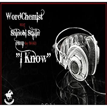 I Know (feat. Shinobi Stalin)