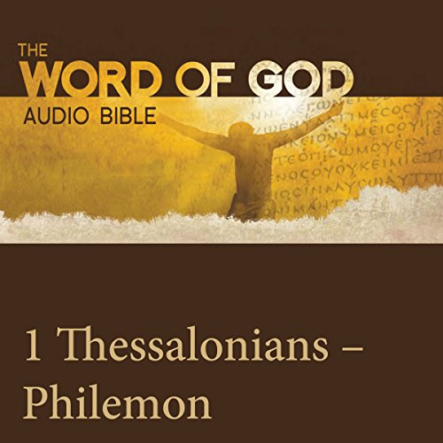 The Word of God: 1 & 2 Thessalonians, 1 & 2 Timothy, Titus, Philemon audiobook cover art