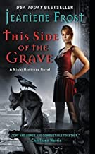 This Side of the Grave by Jeaniene Frost(2014-04-15)