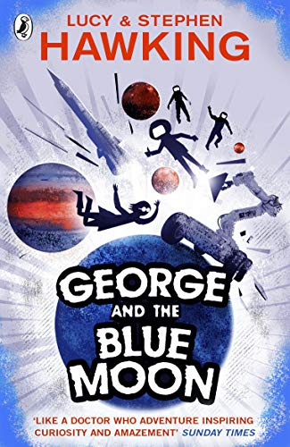 George and the Blue Moon (George\'s Secret Key to the Universe)