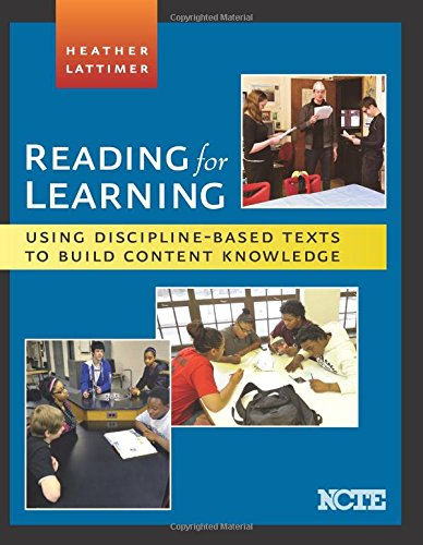 Reading for Learning: Using Discipline-Based Texts to Build Content Knowledge