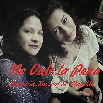 No Vale la Pena (feat. Magiblú)