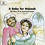 A Baby for Hannah: The Story of an Answered Prayer (God Loves Me)