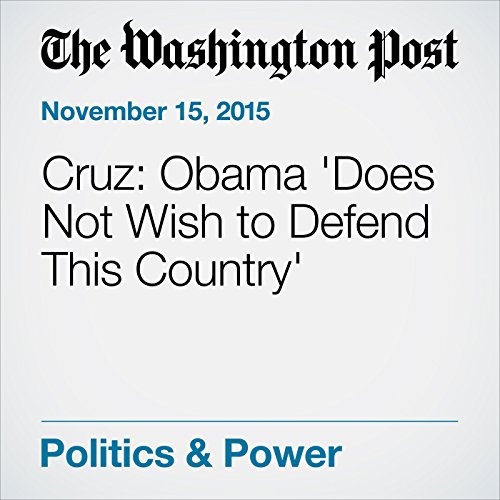 Cruz: Obama 'Does Not Wish to Defend This Country' cover art