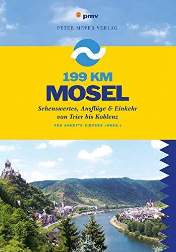 199 km Mosel: Sehenswertes, Ausflüge & Einkehr zwischen Trier und Koblenz