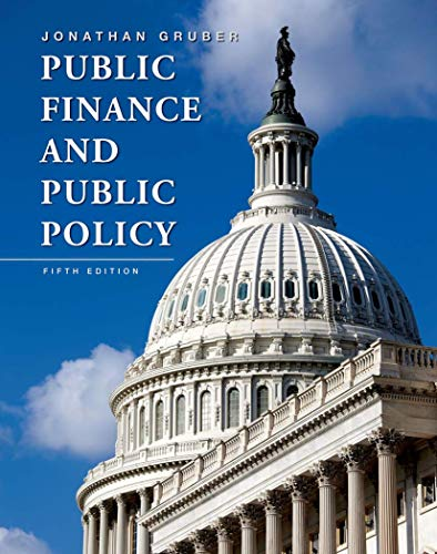 Compare Textbook Prices for Public Finance and Public Policy Fifth Edition ISBN 9781464143335 by Gruber, Jonathan