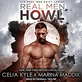 Real Men Howl     Real Men Shift Series, Book 1              By:                                                                                                                                 Celia Kyle,                                                                                        Marina Maddix                               Narrated by:                                                                                                                                 Kendall Taylor                      Length: 5 hrs and 17 mins     179 ratings     Overall 4.3