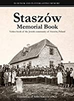 Staszów Memorial Book: Translation of Sefer Staszów (The Staszów Book)